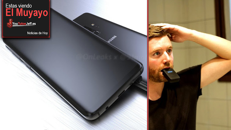 Fin de los cepillos de dientes, Galaxy S9, Google, Facebook Watch, Reconocimiento Facial | El Muyayo