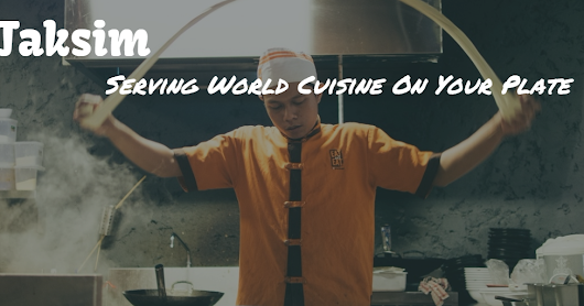 Taksim - Serving World Cuisine On Your Plate