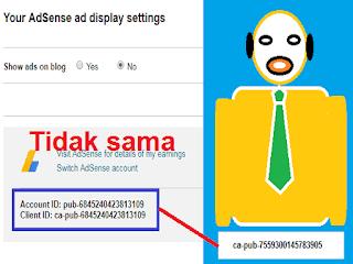 Cara Mengatasi Client ID Adsense Blog Tidak Sama Dengan ID Penayang Adsense