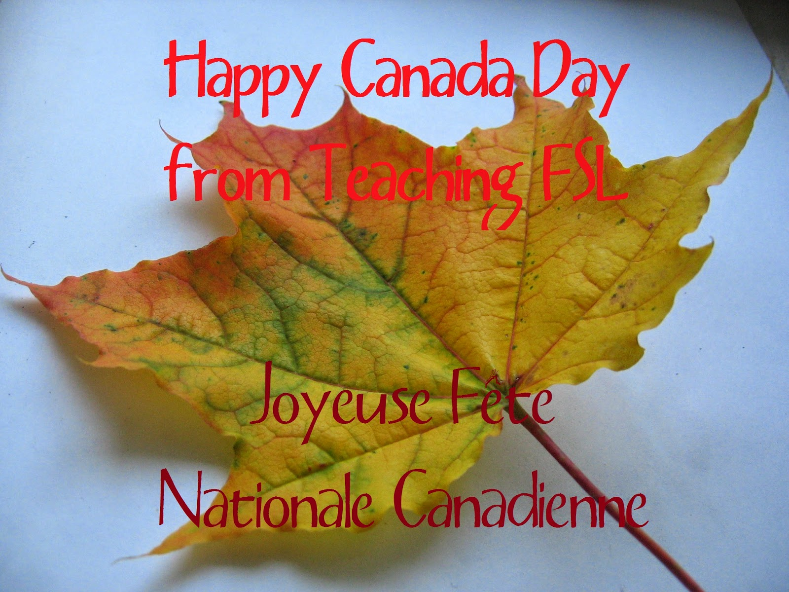 Happy Canada Day from Teaching FSL Joyeuse Fête Nationale du Canada