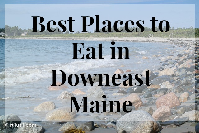 Best Places to Eat in Downeast Maine