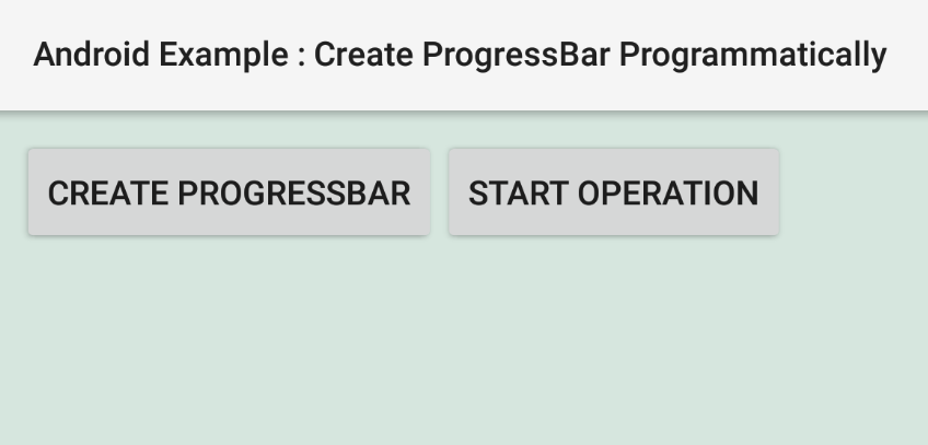 How to create a ProgressBar programmatically in Android