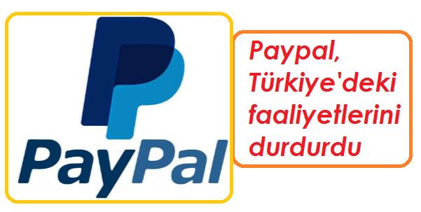 Paypal Türkiye'de faaliyetlerini askıya aldı
