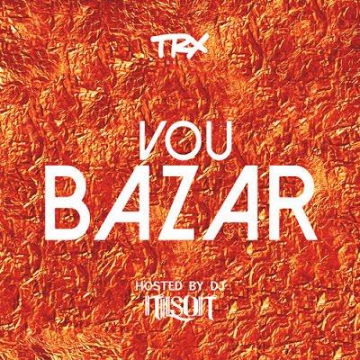 TRX Music - Vou Bazar [Download]