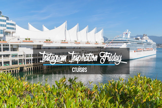 Instagram Inspiration Friday: Cruises | CosmosMariners.com
