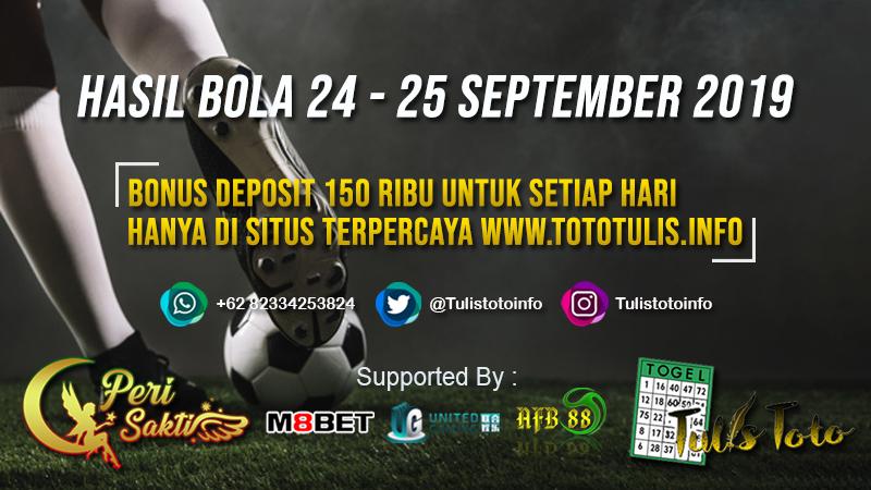 HASIL BOLA TANGGAL 24 – 25 SEPTEMBER 2019