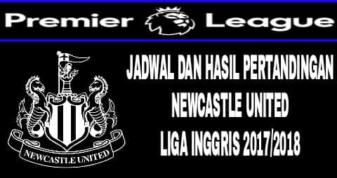 jadwal pertandingan newcastle united di premier league 2017/2018