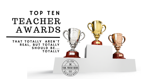Blog Title and Pic of Gold Silver Bronze Trophies TOP TEN TEACHER AWARDS THAT SHOULD TOTALLY BE REAL