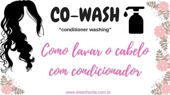 co wash como lavar o cabelo com condicionador