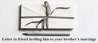 Letter to friend inviting him to your brother's marriage