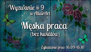 http://www.altairart.pl/2016/09/wyzwanie-9-meska-praca-bez-kwiatow.html#h=659-1474721750908