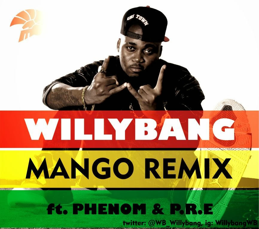 WillyBang - Mango [Remix] Ft. Phenom & P.R.E
