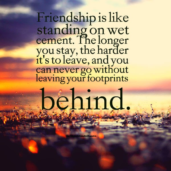 Share Top Quotes Friendship Is Like Standing On Wet Cement The
