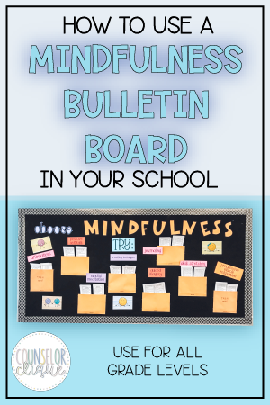 How To Use A Mindfulness Bulletin Board In Your School Counselor Clique