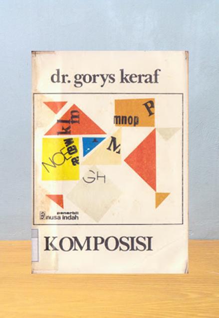 KOMPOSISI, DR. Gorys Keraf