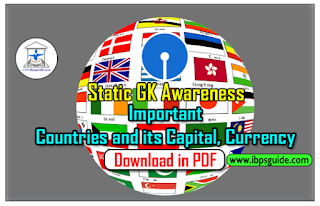 Static GK Awareness- List of Important Countries and its Capital, Currency: Crack SBI PO Mains 2017 (Day-5) Download in PDF