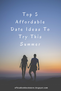 Top 5 Affordable Date Ideas To Try This Summer