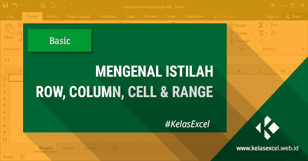 Pengertian Row, Column, Cell dan Range di Excel
