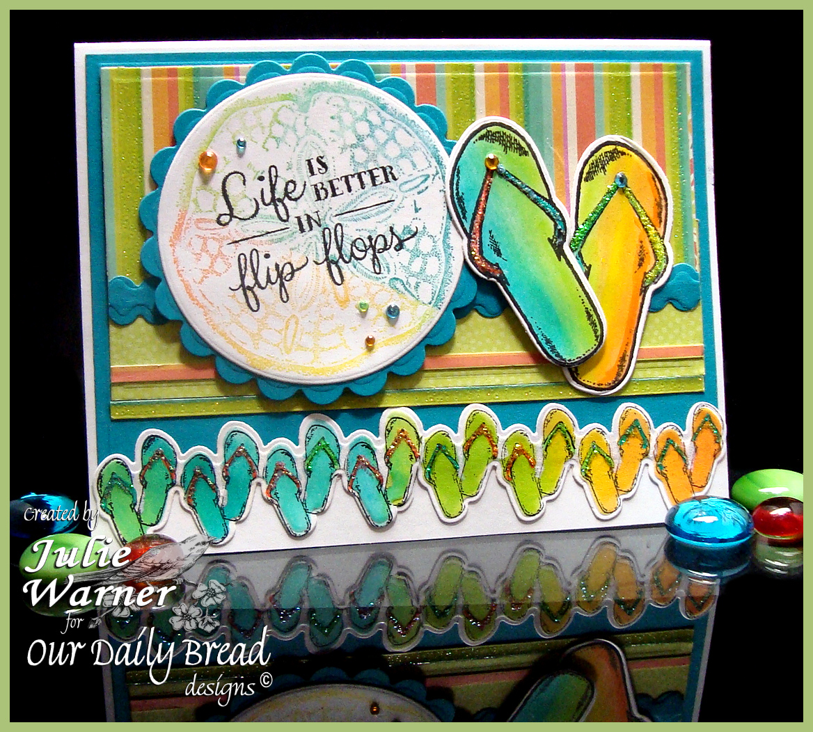 Stamps - Our Daily Bread Designs Flip Flop Fun, Life is Better, Sand Dollar, ODBD Custom Flip Flop Border Die, ODBD Custom Flip Flops Die, ODBD Custom Circle Ornament Dies