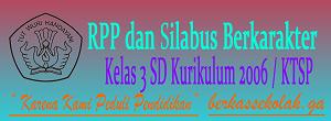 RPP dan Silabus Berkarakter SD Kelas 3 Kurikulum KTSP/2006