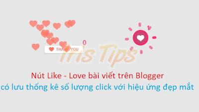 Tạo Nút Thả Tim Bài Viết Cho Blogspot