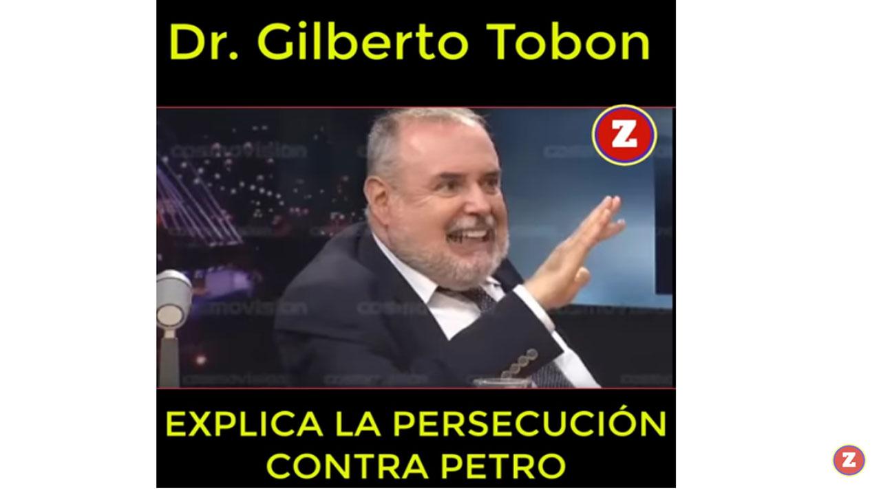 El Doctor Gilberto Tobón explica la persecución contra Petro
