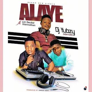Music:Li2 Doctor ft Harmattan x DJ YUBZY--ALAYE