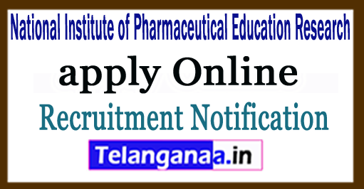 NIPER National Institute of Pharmaceutical Education Research NIPER Recruitment Notification 2017