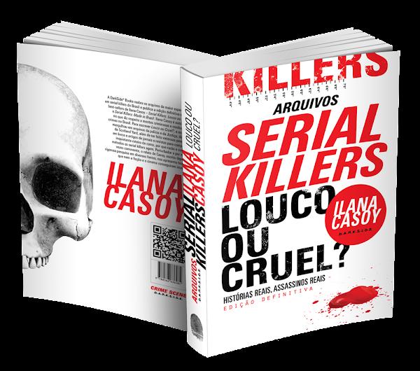 Confira as edições definitivas de Serial Killers: Louco ou Cruel? e Serial Killers: Made in Brazil