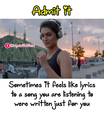 Admit it !! Sometimes it feels like lyrics to a song you are listening to were written just for you