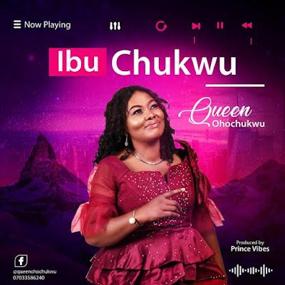 Ibu Chukwu By Queen Ohochukwu
