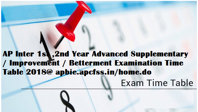AP Inter 1st ,2nd Year Advanced Supplementary / Improvement / Betterment Examination Time Table 2018@ apbie.apcfss.in/home.do