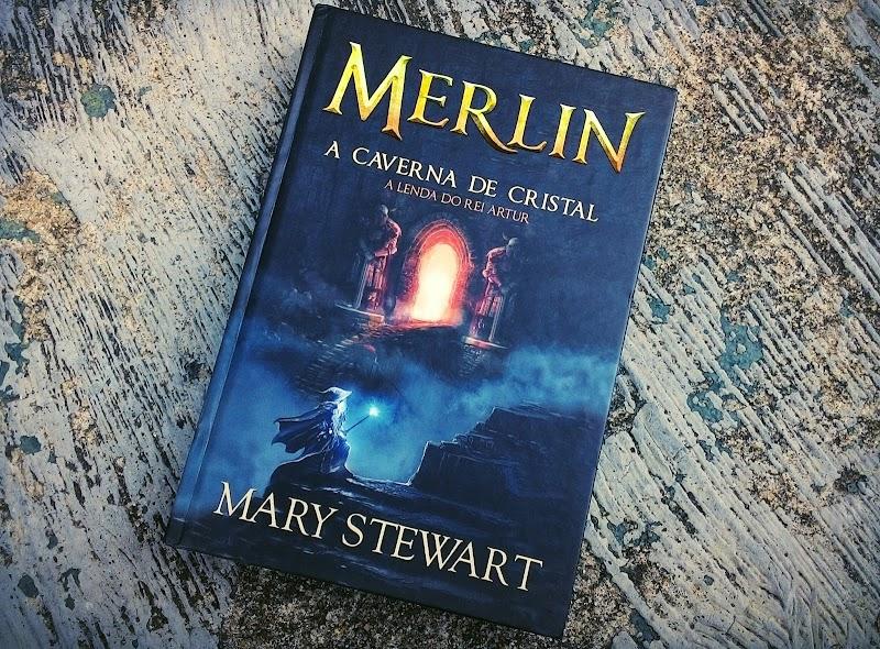 [RESENHA #366] MERLIN: A CAVERNA DE CRISTAL - MARY STEWART