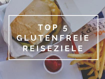 Die 5 besten glutenfreie Reiseziele
