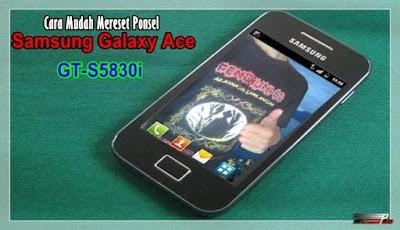 Cara Mereset Ponsel Samsung Galaxy Ace GT-S5830i