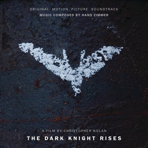 The Dark Knight Rises Liedje - The Dark Knight Rises Muziek - The Dark Knight Rises Soundtrack - The Dark Knight Rises Filmscore