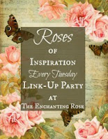 Roses of Inspiration - every Tuesday.