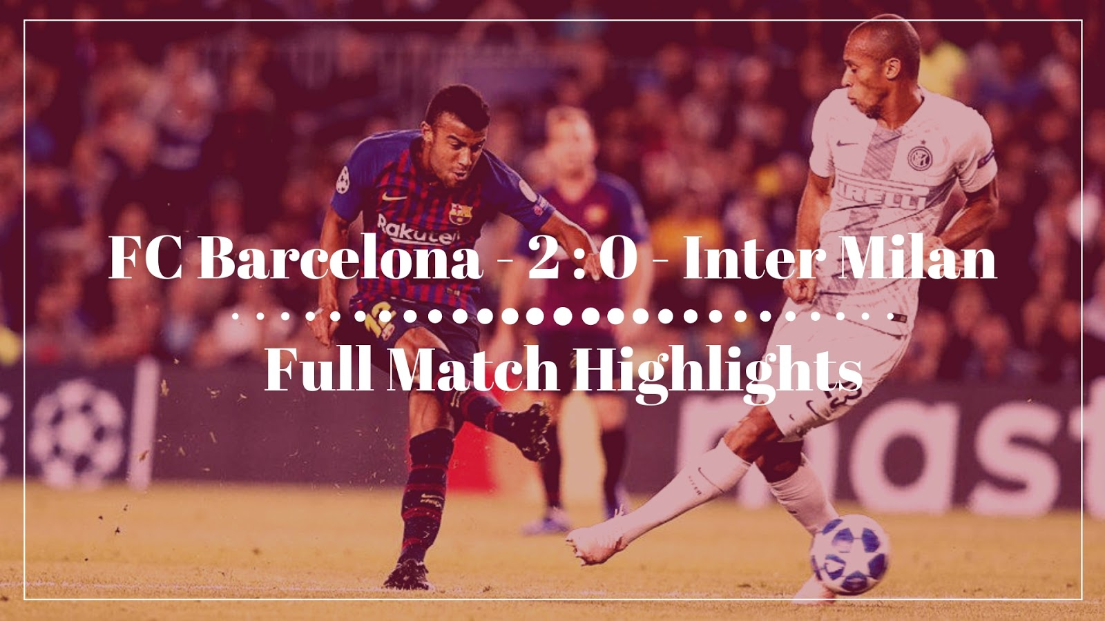 FC Barcelona Vs Inter Milan Match Highlights | Barca Match Videos #Barca #FCBarcelona