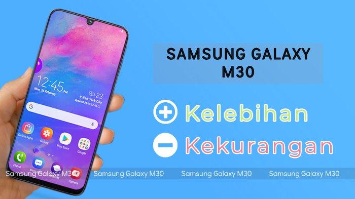 Kelebihan dan Kekurangan Samsung Galaxy M30 (2019) Terbaru