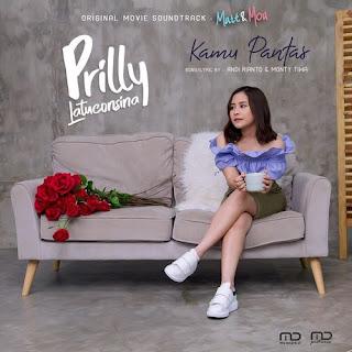 Lirik Lagu Prilly Latuconsina - Kamu Pantas (Original Soundtrack Matt & Mou) Terbaru