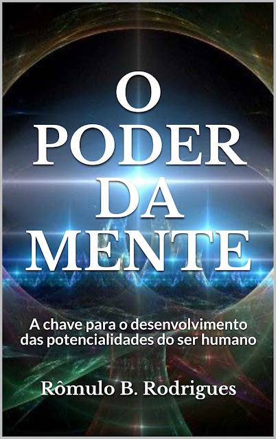 O poder da mente Rômulo B. Rodrigues