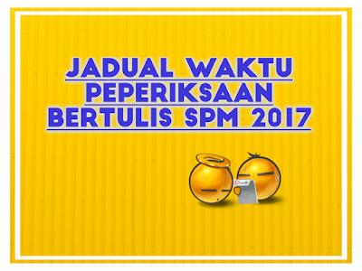 Jadual Waktu Peperiksaan Bertulis SPM 2017