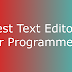 Best Text Editors for Programmers