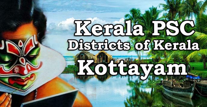 Kerala PSC - Districts of Kerala - Kottayam