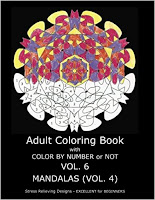 Adult Coloring Book With Color By Number or NOT - Volume 6 - (Mandalas Vol. 4) by C. R. Gilbert