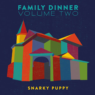 Snarky Puppy - 2016 - Family Dinner Volume Two