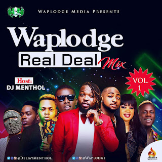Waplodge Real Deal Mix Vol1 – Dj Menthol @deejaymenthol @waplodge