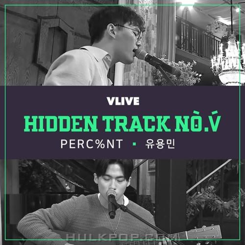 PERC%NT, Yoo Yong Min – HIDDEN TRACK NO.V Vol.1 – Single