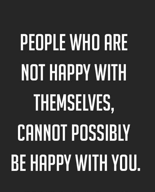 People who are not happy with themselves