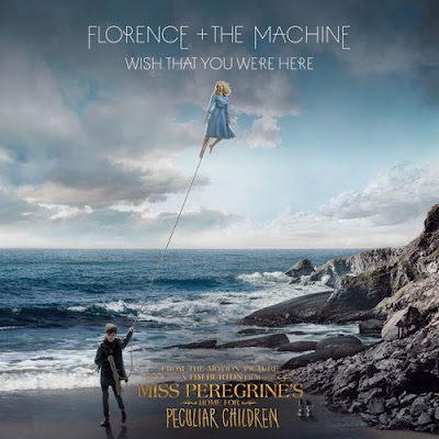 "FLORANCE + THE MACHINE ""Wish That You Were Here"""